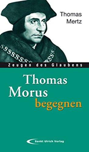 Thomas Morus begegnen