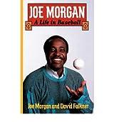 [ JOE MORGAN: A LIFE IN BASEBALL ] Joe Morgan: A Life in Baseball By Morgan, Joe ( Author ) Apr-1993 [ Paperback ]