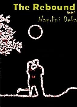 The Rebound Series by Nandini Deka (English Edition) par [Deka, Nandini]