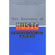 This Business of Music: The Definitive Guide to the Music Industry (This Business of Music: Definitive Guide to the Music Industry)