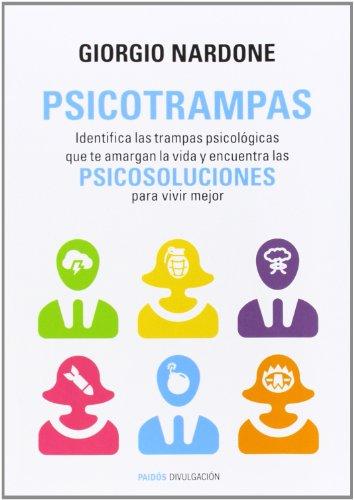 Psicotrampas: Identifica las trampas psicológicas que te amargan la vida y encuentra las psicosoluciones para vivir mejor (Divulgación-Autoayuda) por Giorgio Nardone