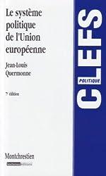 Le système politique de l'Union européenne : Des Communautés économiques à l'Union politique