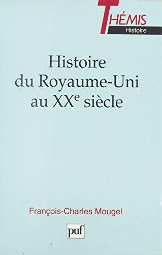 Histoire du Royaume-Uni au XXe siècle (Themis histoire) (French Edition)