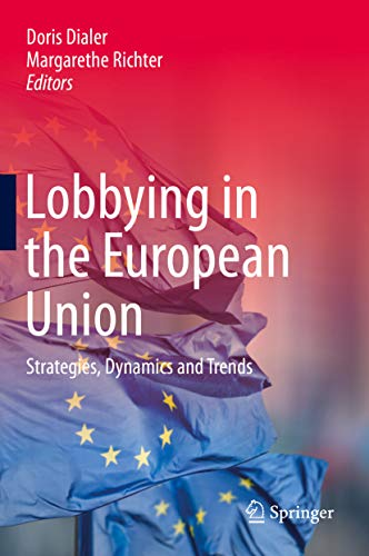 Lobbying in the European Union: Strategies, Dynamics  and Trends (English Edition)
