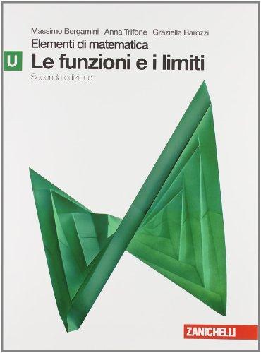 Elementi di matematica. Modulo U verde: Funzioni e limiti. Con espansione online. Per le Scuole superiori