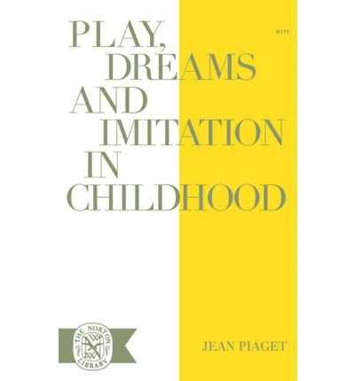 play-dreams-and-imitation-in-childhood-by-piaget-jeanauthorpaperback-jan-1962