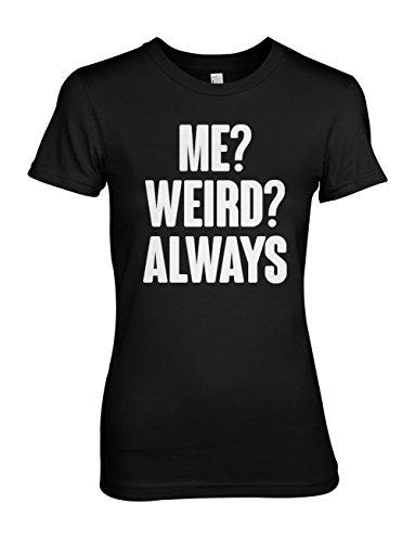 me-weird-always-sarcastic-gracioso-mujeres-t-shirt-camiseta-negro-medium