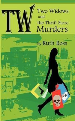 two-widows-and-the-thrift-store-murders-by-author-dr-ruth-ross-published-on-december-2010