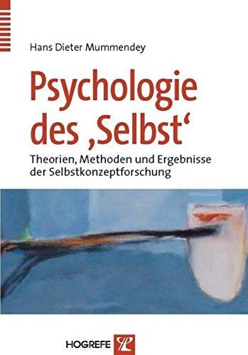 Psychologie des Selbst. Theorien, Methoden und Ergebnisse des Selbstkonzeptforschung