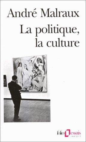 La Politique La Culture Discours Articles Entretiens 1925 1975 [Pdf/ePub] eBook