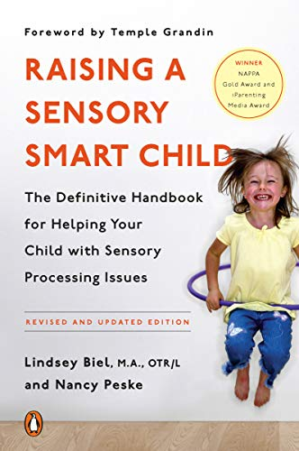 Raising a Sensory Smart Child: The Definitive Handbook for Helping Your Child with Sensory Processing Issues - Popular Autism Related Book