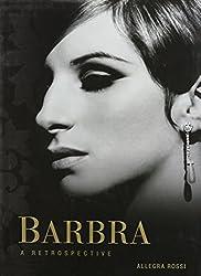 [ BARBRA: A RETROSPECTIVE ] Barbra: A Retrospective By Rossi, Allegra ( Author ) Feb-2012 [ Hardcover ]