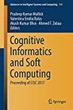 Cognitive Informatics and Soft Computing: Proceeding of CISC 2017 (Advances in Intelligent Systems and Computing, Band 768)
