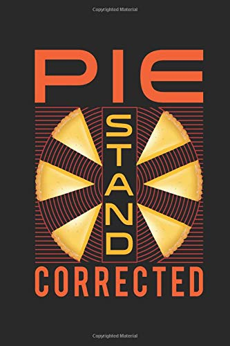 Pie Stand Corrected: Recipe Journal Notebook, 120 Pages, Soft Matte Cover, 6 x 9 - Pi-pie Dish