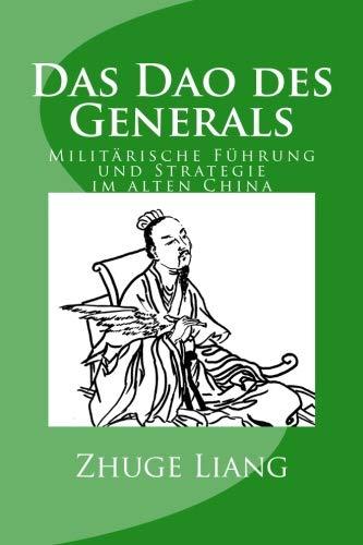Das Dao des Generals: Militärische Führung und Strategie im alten China