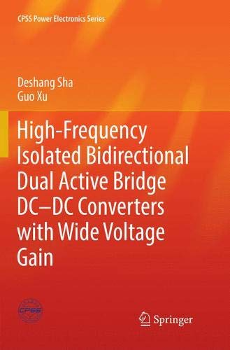 High-Frequency Isolated Bidirectional Dual Active Bridge DC-DC Converters with Wide Voltage Gain (CPSS Power Electronics Series)