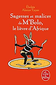 Sagesses et malices de M'bolo, le lièvre d'Afrique par Marie-Félicité Ebokéa
