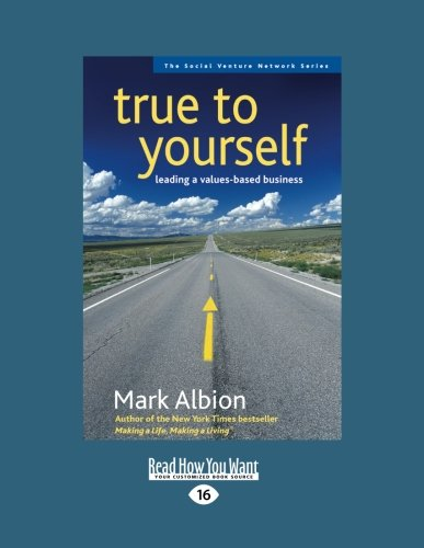 true-to-yourself-leading-a-values-based-business