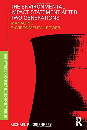 The Environmental Impact Statement After Two Generations: Managing Environmental Power (Natural and Built Environment Series) by Michael R. Greenberg (2012-02-15)