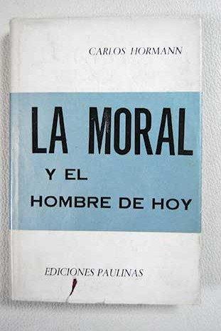 La moral y el hombre de hoy