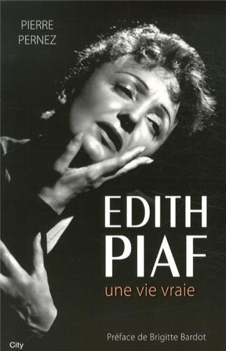 Edith Piaf : Une vie vraie