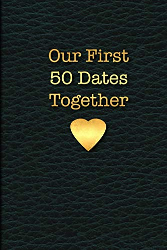 Our First 50 Dates Together: A Keepsake Journal for Couples, A Notebook to fill out written by you, 6in x 9 in  blank lined paper