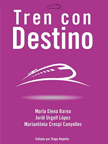 Tren con Destino por María Elena Barea