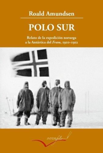 Polo Sur ampliado (Leer y viajar) por Roald Amundsen