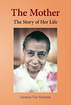 The Mother: The Story of Her Life (English Edition) di [Van Vrekhem, Georges]