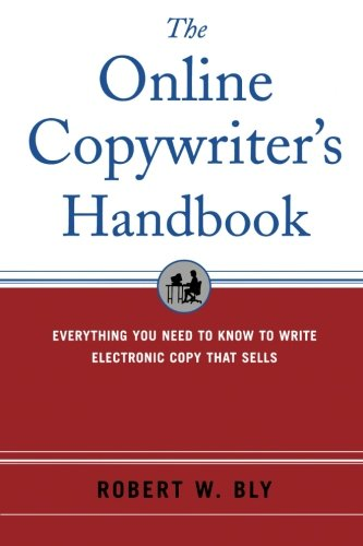 The Online Copywriter's Handbook: Everything You Need to Know to Write Electronic Copy That Sells (Marketing/Sales/Advertising & Promotion)