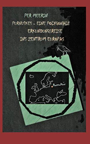 PURNUŠKES - EINE POLYGONALE ERKUNDUNGSREISE INS ZENTRUM EUROPAS