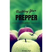 Building Your Prepper Pantry (The Prepper Life Book 4) (English Edition)
