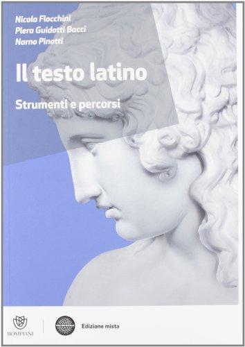 Il testo latino. Strumenti e percorsi. Per le Scuole superiori. Con espansione online