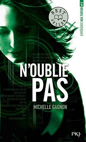 Expérience Noa Torson - tome 03 : N'oublie pas (3) par Michelle GAGNON