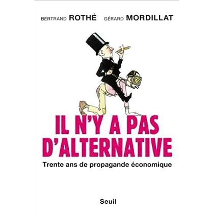 Il n'y a pas d'alternative : Trente ans de propagande économique (Essais H.C. t. 0)