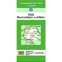 TK25 5526 Bischofsheim a.d.Rhön: Topographische Karte 1:25000 (TK25 Topographische Karte 1:25000 Bayern)