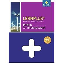 Lernplus - Die Lernhilfe fürs Gymnasium: Physik 7. - 10. Schuljahr