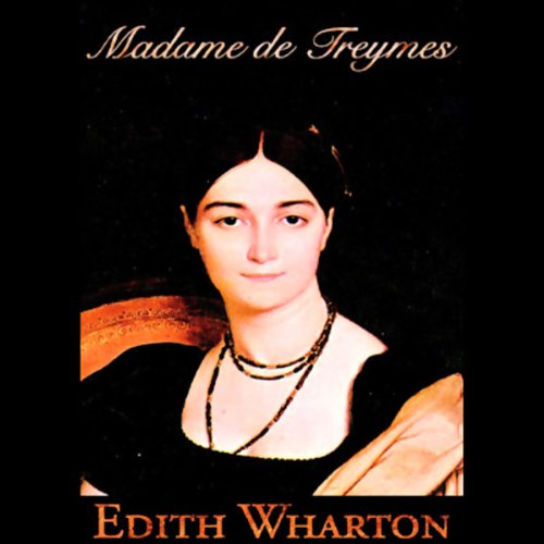 Madame de Treymes and Two Novellas  Audiolibri