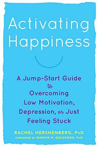 Activating happiness a jump start guide to overcoming low activating happiness a jump start guide to overcoming low motivation depression or fandeluxe Image collections