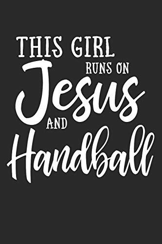 This Girl Runs On Jesus And Handball: Journal, Notebook