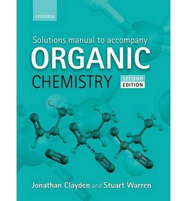 By Clayden, Jonathan ( Author ) [ Solutions Manual to Accompany Organic Chemistry By Jul-2013 Paperback