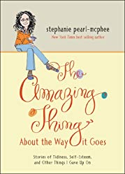 The Amazing Thing About the Way It Goes: Stories of Tidiness, Self-Esteem and Other Things I gave Up On