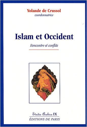 Islam et Occident - Rencontres et conflits par Yolande de Crussol