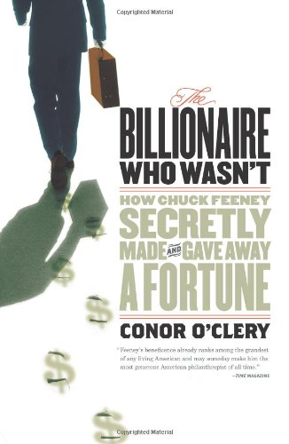 billionaire-who-wasnt-how-chuck-feeney-made-and-gave-away-a-fortune-how-chuck-feeney-secretly-made-a