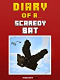 Diary of a Scaredy Bat [An Unofficial Minecraft Book] (Minecraft Tales Book 28)