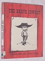 The Brave Cowboy by Joan Walsh Anglund (1959-06-01)