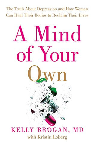 A Mind of Your Own por Dr Kelly Brogan