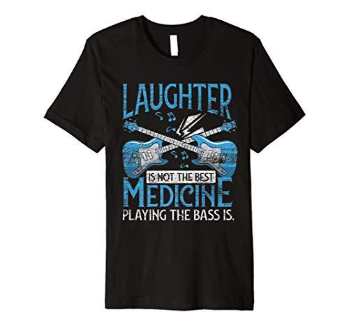 Bass Gitarre T-Shirt - Lachen ist nicht die beste Medizin
