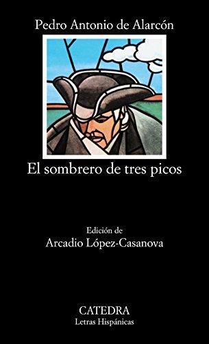 El sombrero de tres picos (Letras Hispánicas) por Pedro Antonio de Alarcón Ariza