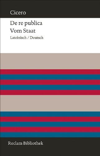 De re publica / Vom Staat: Lateinisch/Deutsch (Reclam Bibliothek)
